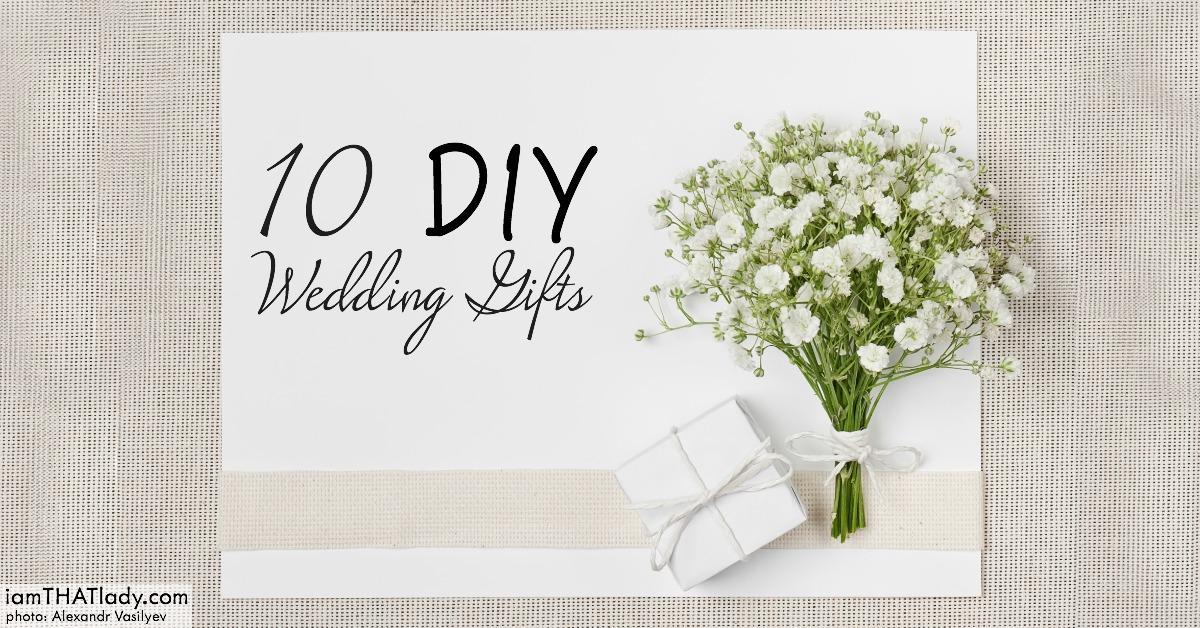 10 DIY Wedding Gifts
