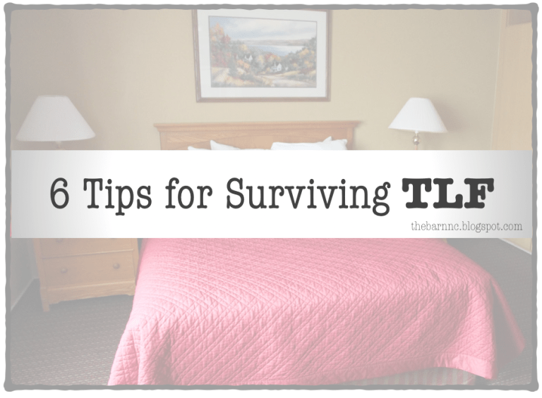 6 Tips for Surviving TLF (Temporary Lodging Facility)