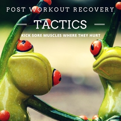 4 Post Workout Recovery Tactics