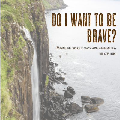 Do I Want To Be Brave?