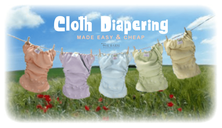 Cloth Diapering Made Easy (and cheap!)