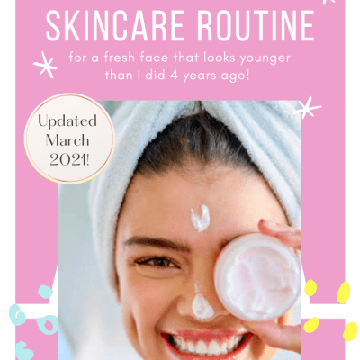 My Skincare Routine for My 30 Year Old Self!
