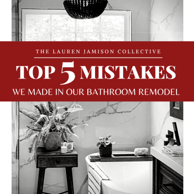 The Top 5 Mistakes We Made In Our Bathroom Remodel