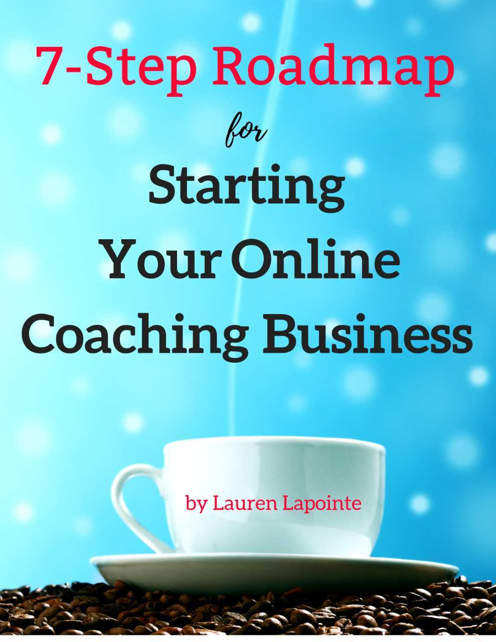 RS-7 Step Roadmap for Starting Your Online Coaching Business