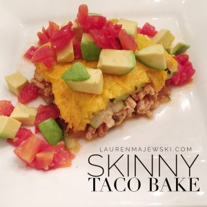 Skinny Taco Bake lauren majewski