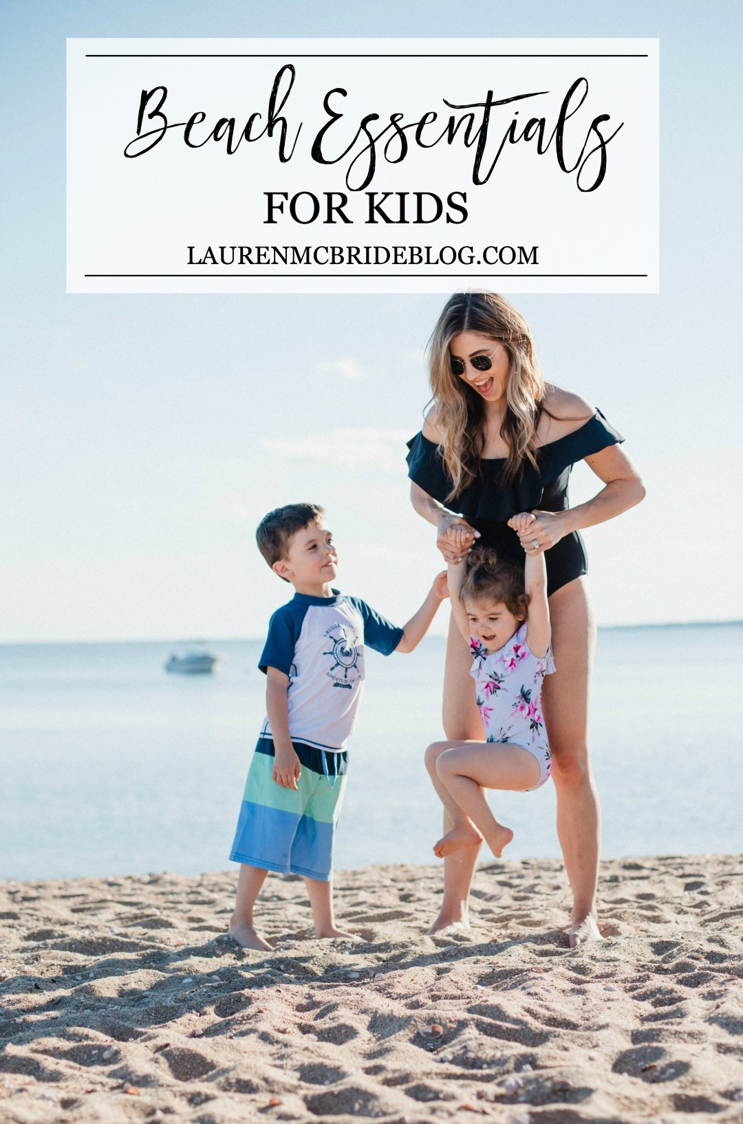 Life and style blogger Lauren McBride shares her Beach Essentials for Kids that will get your family through beach season this summer, featuring swimwear, toys, and more.