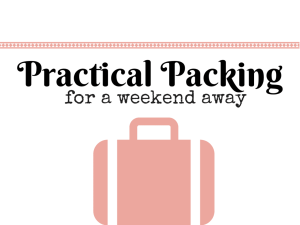 Practical Packing for a Weekend Away