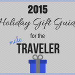 2015 Holiday Gift Guide for the Male Traveler