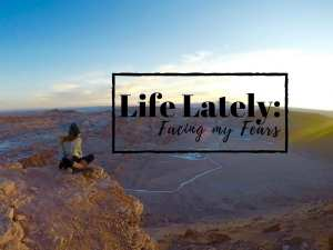Life Lately: Facing My Fears