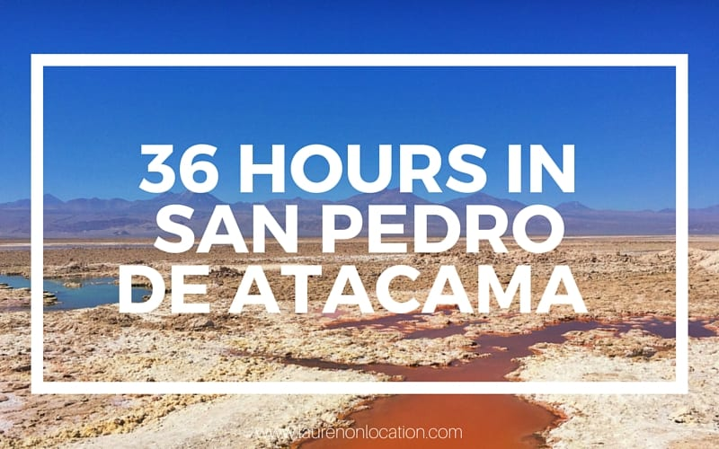 36 hours in San Pedro de Attacama Post Sticker
