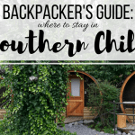 Backpacker's Guide: Awesome Hostels in Southern Chile