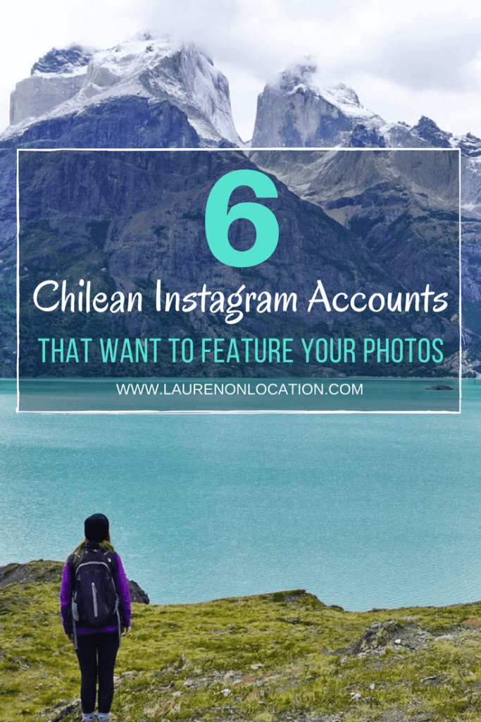 Chilean Instagram accounts that want to feature your travel photos. Get awesome Instagram exposure while traveling through Chile!