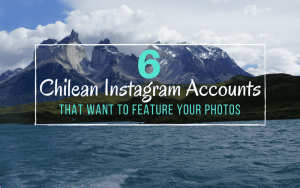 6 Chilean Instagram Accounts that Want to Feature your Photos