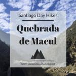 Santiago Day Hikes: Quebrada de Macul