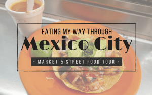 Eating my way through Mexico City | Street Food & Market Tour