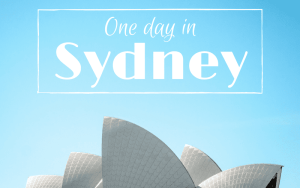 One Day In Sydney, Australia: A One Day Itinerary in Sydney