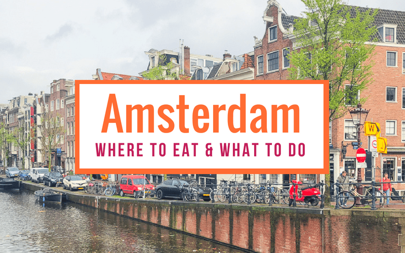 Where to eat and what to do in Amsterdam