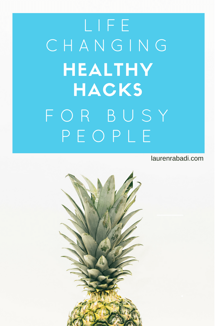 Life Changing Healthy Hacks for Busy People #healthyhacks #loseweightfast