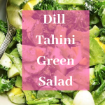 Dill Tahini Green Salad (Keto, Whole30, Paleo Approved!)