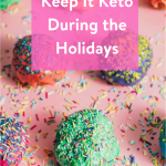 Keep It Keto During the Holidays