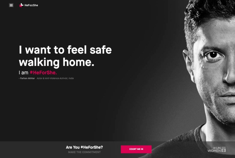 "HeForShe landing page that shows a black background with white typography that reads, ""I want to feel safe walking home. I am #HeforShe, Farhan Akhtar, Actor and Anti-Violence Activist, India."" The right side of the page features half of Farhan Akhtar's face in black and white. The site footer shows a call to action that reads ""Are you #HeForShe? Make the commitment"" next to a button that says ""Count me in."""