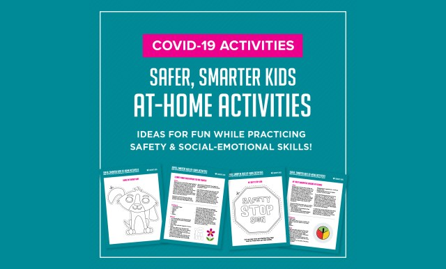 Safer, Smarter Kids At-Home Activities: Ideas for Fun While Practicing Safety & Social-Emotional Skills!