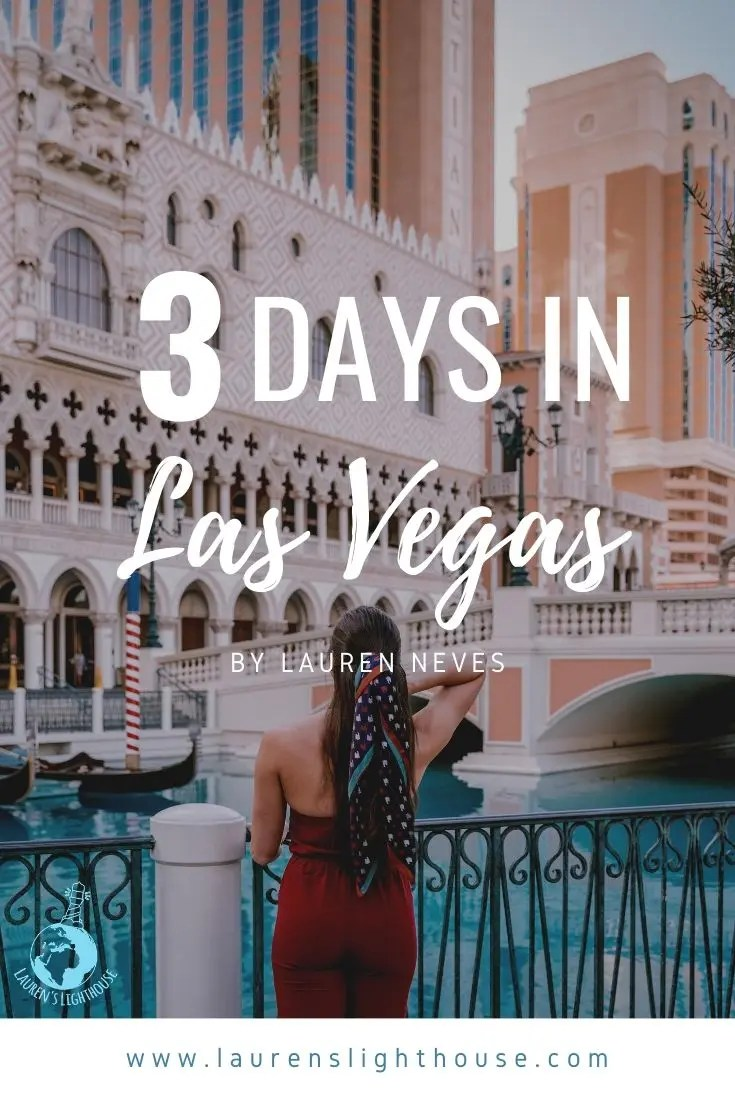 3 Day Las Vegas Itinerary - Lauren's Lighthouse