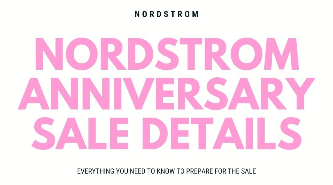 Everything You Need to Know About the Nordstrom Anniversary Sale