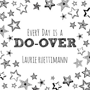 every day is a do-over