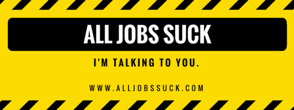 all jobs suck
