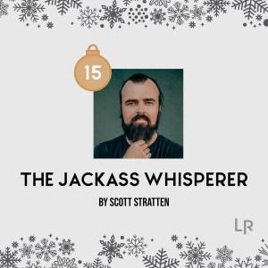 Jackass Whisperer by Scott Stratten