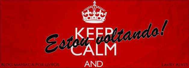 keep-calm-and ESTOU VOLTANDO
