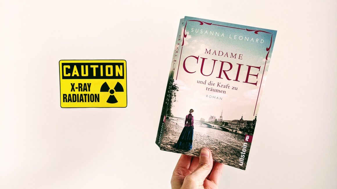 Madame Curie und die Kraft zu Träumen von Susanna Leonard