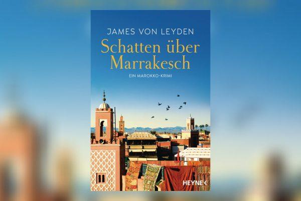Schatten über Marrakesch von James von Leyden