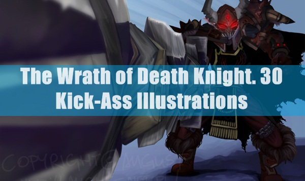 The Wrath of Death Knight. Kick-Ass Illustrations