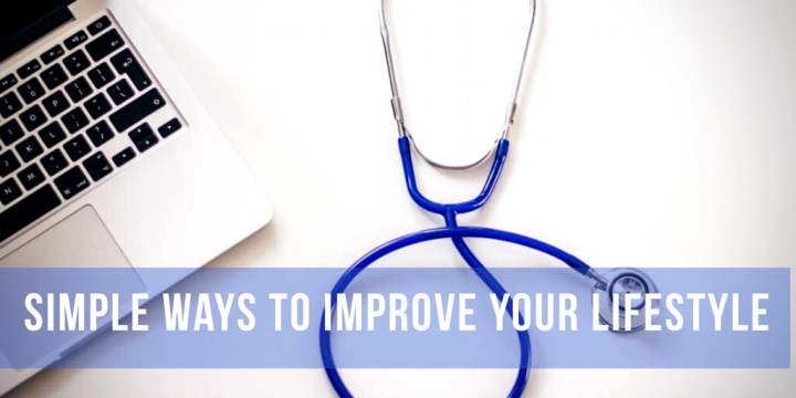 Health Doesn't Have to be Hard: Simple Ways to Improve Your Lifestyle