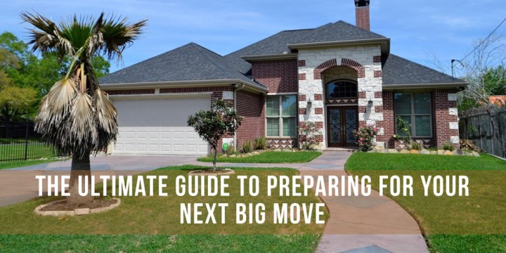 The Ultimate Guide to Preparing for your Next Big Move