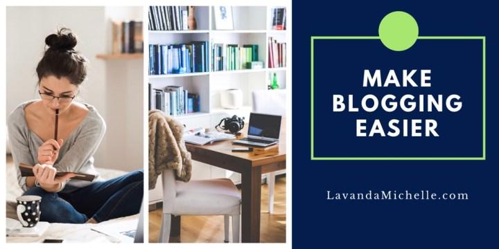 Make Blogging Easier