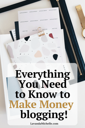 EverythingYou Need To Know To Make Money Blogging
