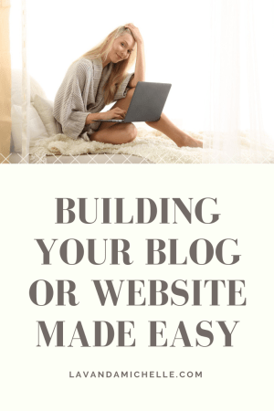 Building Your Blog or Website Made Easy