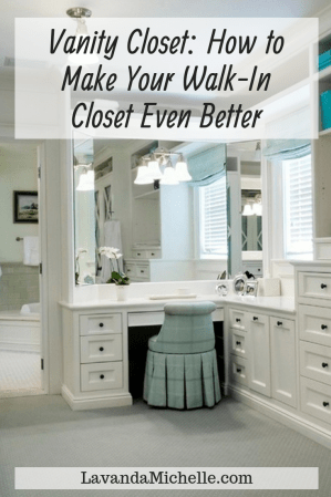 Vanity Closet: How to Make Your Walk-In Closet Even Better