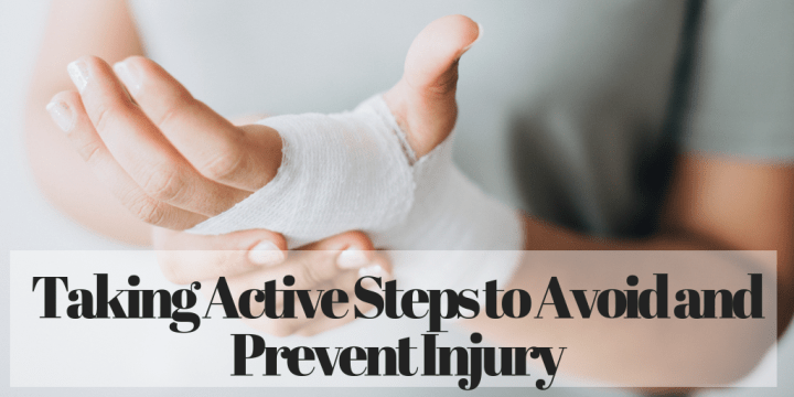 Taking Active Steps to Avoid and Prevent Injury