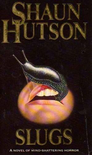 Las babosas (Slugs), de Shaun Hutson