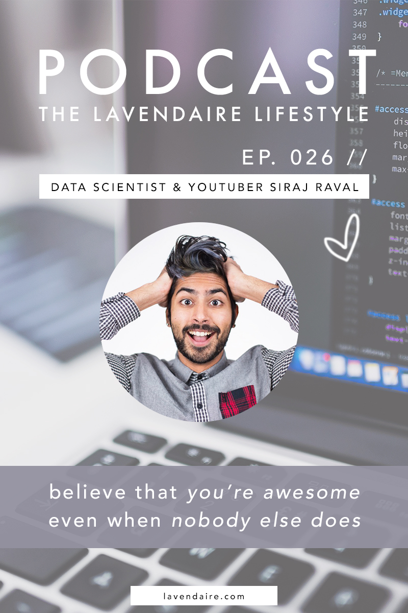 Siraj Raval | Data Scientist YouTuber Developer Education | Podcast Interview | Self Development | The Lavendaire Lifestyle