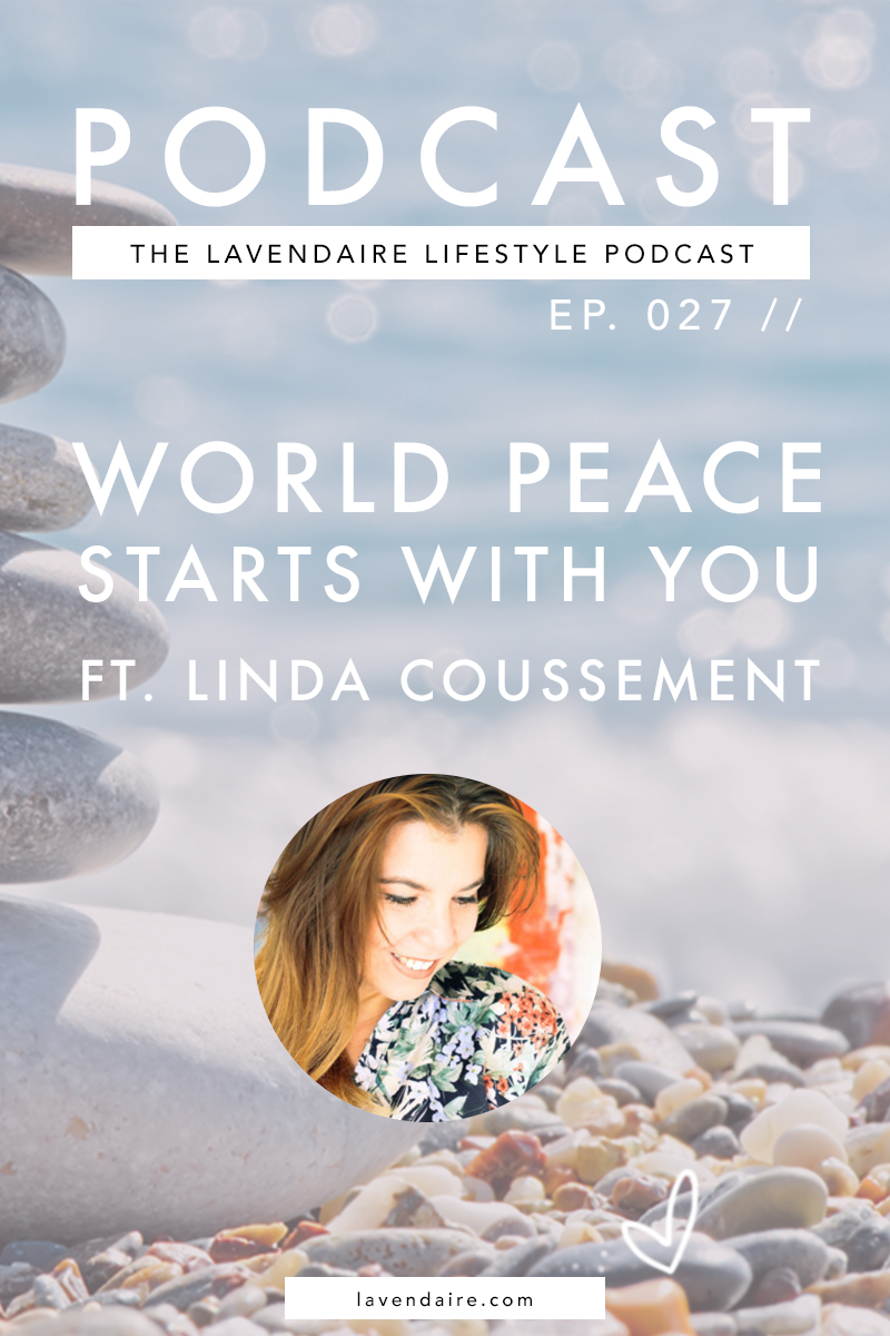 World Peace Podcast Linda Coussement Interview | The Lavendaire Lifestyle Podcast
