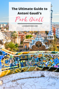 The Ultimate Guide to Antoni Gaudi's Park Guell