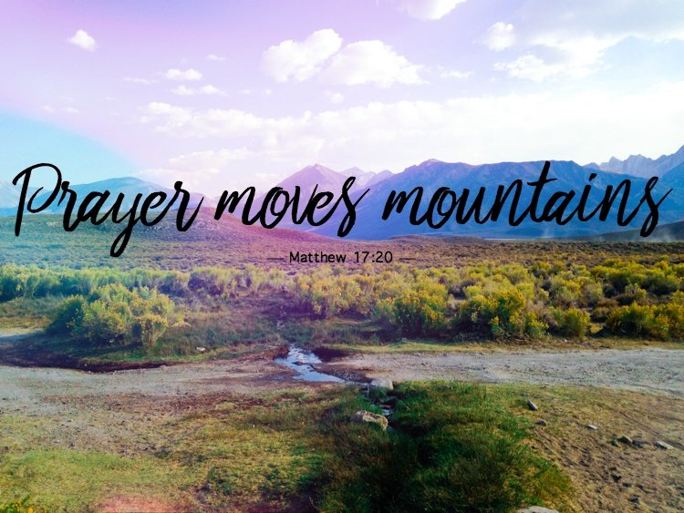 Prayer moves mountains - Matthew 17:20 - Does God Want Us to Beg