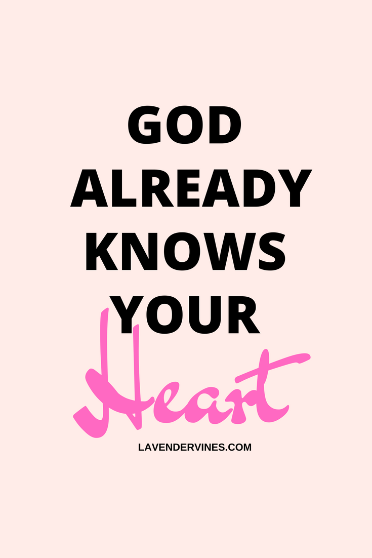 How to draw closer to God, God already knows your heart