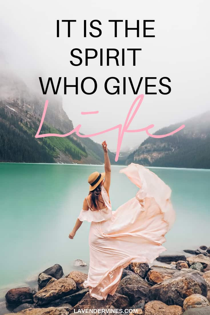 How to hear from God - It is the spirit who gives life