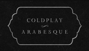 Arabesque is an art form, let's see it just that way! Coldplay – Arabesque Lyrics Meaning